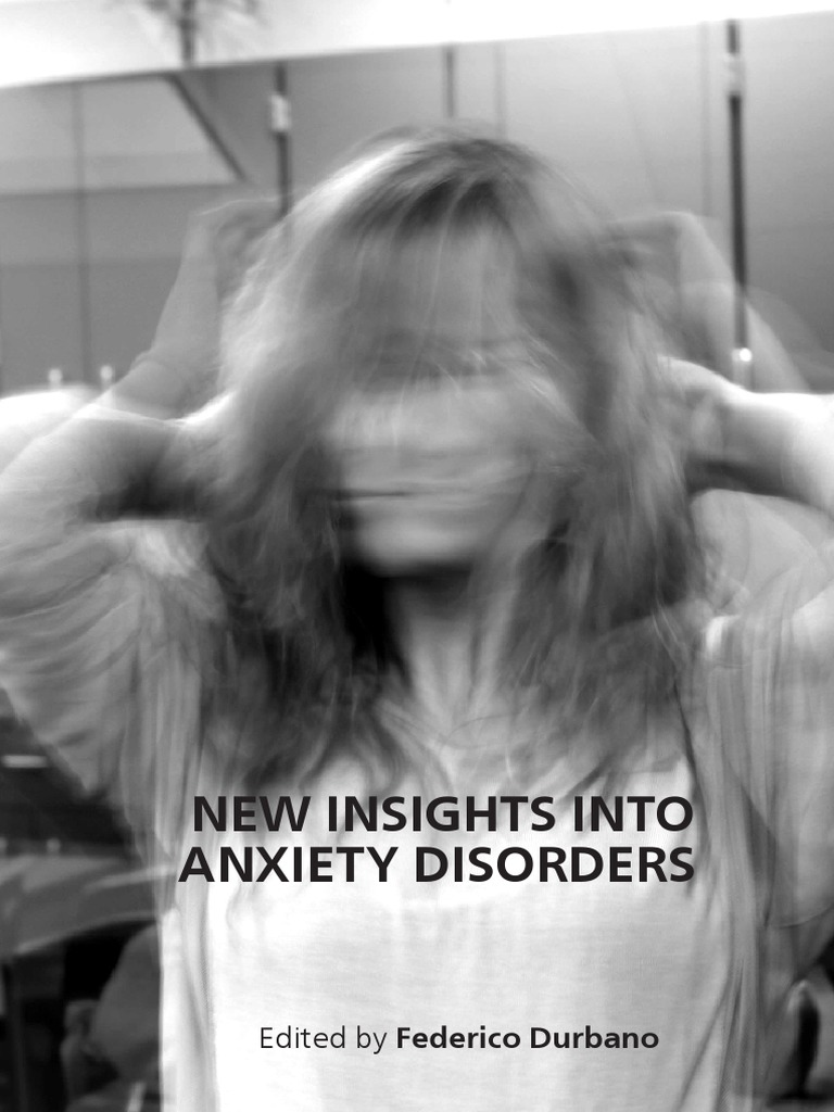 New Insights Anxiety Disorders i to 13 | Anxiety Disorder | Anxiety