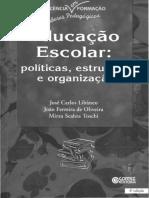 CONVERSÃO LIBÂNEO Educação Escolar- Políticas Estrutura e Organização