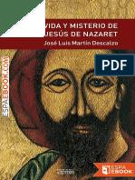 Vida y Misterio de Jesus de Naz - Jose Luis Martin Descalzo