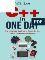 C++ In One Day The Ultimate Beginners Guide To C++ With 7 Awesome Projects - W.B Ean.pdf