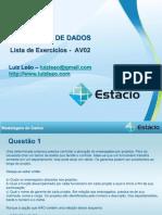 ⭐Modelagem de Dados MODELAGEM DE DADOS. Lista de Exercícios - AV02