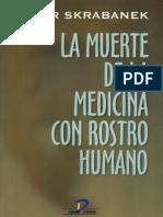 Skrabanek P - Muerte de La Medicina Con Rostro Humano (1994)