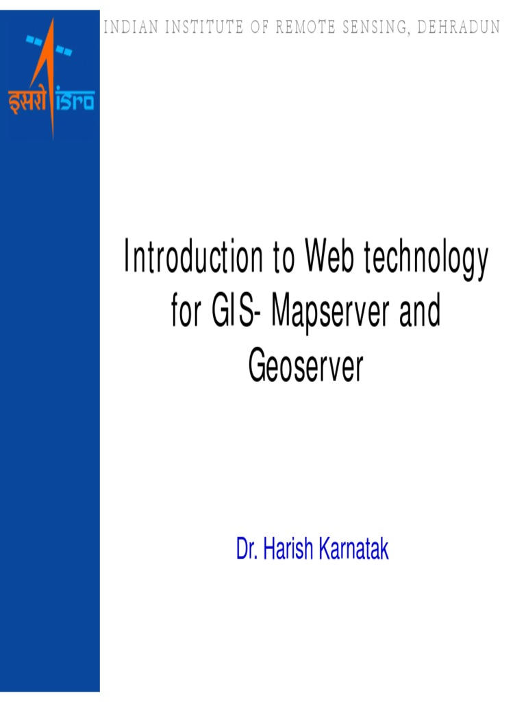 14 Oct 2015_GIS Server-Geoserver essential_Dr  Harish