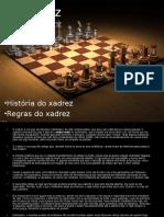 O Xadrez - História e Regras