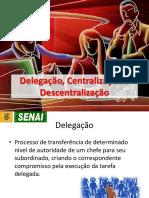 Aula 03 e 04 - Delegação, Centralização e Descentralização
