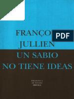 4863 Un Sabio no tiene ideas François Jullien.pdf