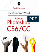 Transform Your World With Adobe Photoshop CS6 CC Marek Mularczyk