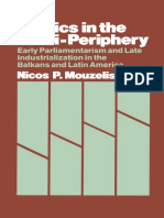 (New Studies in Sociology) Nicos P. Mouzelis (Auth.)-Politics in the Semi-Periphery_ Early Parliamentarism and Late Industrialization in the Balkans and Latin America-Macmillan Education UK (1986)