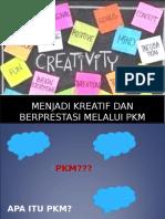 Menjadi Kreatif Dan Berprestasi Melalui PKM