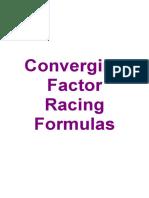 Converging Factor Racing Formulas