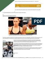 Ronda Rousey Abre Apostas Como Favorita Para Luta Contra Amanda Nunes Pelo Cinturão Do UFC - Superesportes