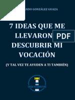 7 ideas que me llevaron a descubrir mi vocación.pdf
