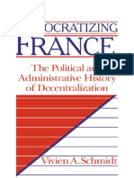 Democratizing France - The Political and Administrative History of Decentralization - Vivien a. Schmidt