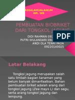 Biofuel PEMBUATAN BIOBRIKET DARI TONGKOL JAGUNG.pptx