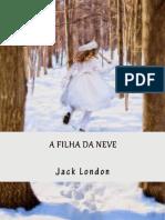 A Filha Da Neve - Jack London