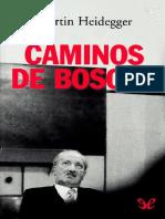 Heidegger, M. Caminos Del Bosque.