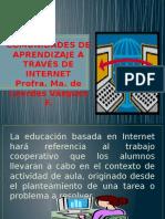comunidadesdeaprendizajeatravsdeinternet-130120213937-phpapp02