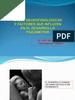 Bases Neurofisiologicas y Factores Que Influyen en El Desarrollo Psicomotor