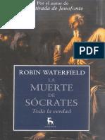Waterfield Robin - La muerte de Socrates - Toda la verdad.pdf