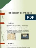Fabricación de Modelos
