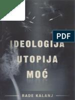 Rade Kalanj - Ideologija - utopija - moć.pdf