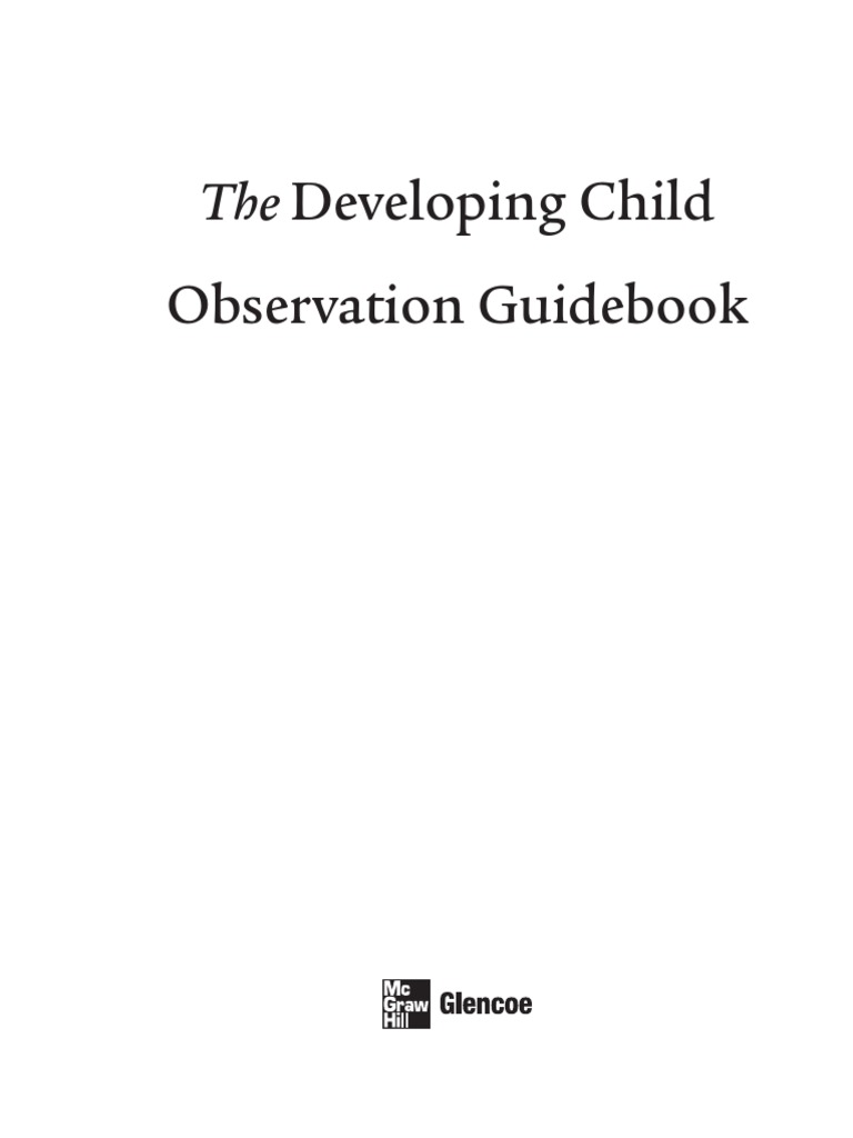 analyzing chilrdren child observation Kirsty lynch child observation study introduction by the age of six, children are moving out of what erikson called the initiative vs gui the setting of this child observation takes place in what appears to be a computer room in a primary school there are three students present in the room, two.