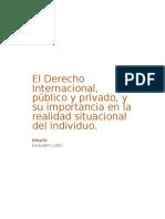 El Derecho Internacional, público y privado, y su importancia en la realidad situacional del individuo.docx