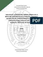 ANA LISIS DE LA EFICACIA DEL CONTROL MANUAL DE LA  BROCA DEL CAFÉ (Hypothenemus hampe i Ferr, Coleóptera),  QUE INFLUYÓ, EN LA PRODUCTIVIDAD Y CALIDAD DEL  CA FÉ (Coffea arabica, Rubiaceae), EN LA FINCA  FILADELFIA, SAN FELIPE, RETALHULEU