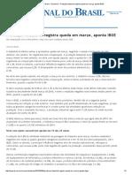 Jornal Do Brasil - Economia - Produção Industrial Registra Queda Em Março, Aponta IBGE