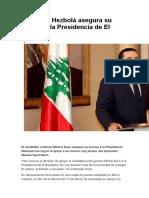 Aliado de Hezbolá Asegura Su Acceso a La Presidencia de El Líbano