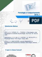 Psicologia e Comportamento _  Senso comum -- Psicologia Científica