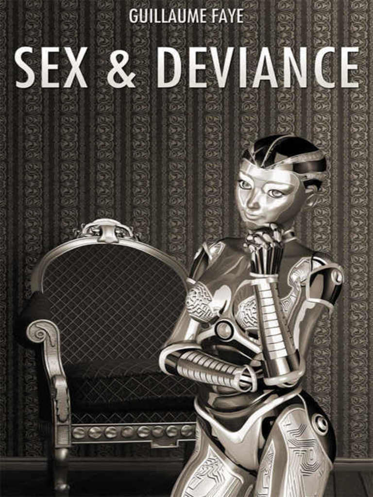 Guillaume Faye-Sex and Deviance-Arktos (2014) | Marriage | Human Sexual  Activity
