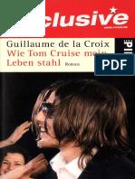 De La Croix, Guillaume - Wie Tom Cruise Mein Leben Stahl