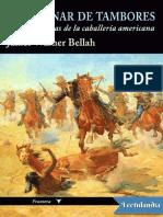 Un tronar de tambores y otros relatos de la caballeria americana - James Warner Bellah.pdf