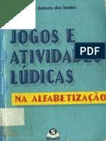 Jogos e Atividades Lúdicas Na Alfabetização- Carlos Antônio Dos Santos