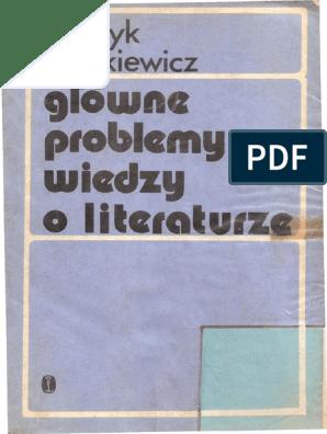 H Markiewicz Główne Problemy Wiedzy O Literaturze