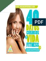 40 Datos Curiosos Que Tal Vez No Sabías de La Vida Fitness