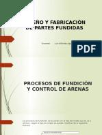 2.- Diseño de Partes Fundidas-Procesos de Fundición y Controles de Arenas