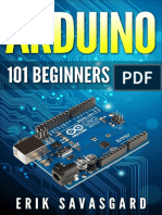 Arduino - 101 Beginners Guide How to Get Started With Your Arduino by Savasgard