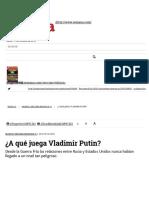 ¿a Qué Juega Vladimir Putin