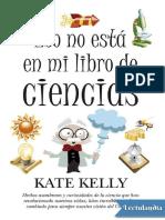 Eso No Esta en Mi Libro de Ciencias - Kate Kelly