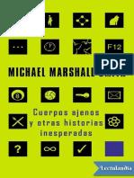 Cuerpos Ajenos y Otras Historias Inesperadas - Michael Marshall Smith