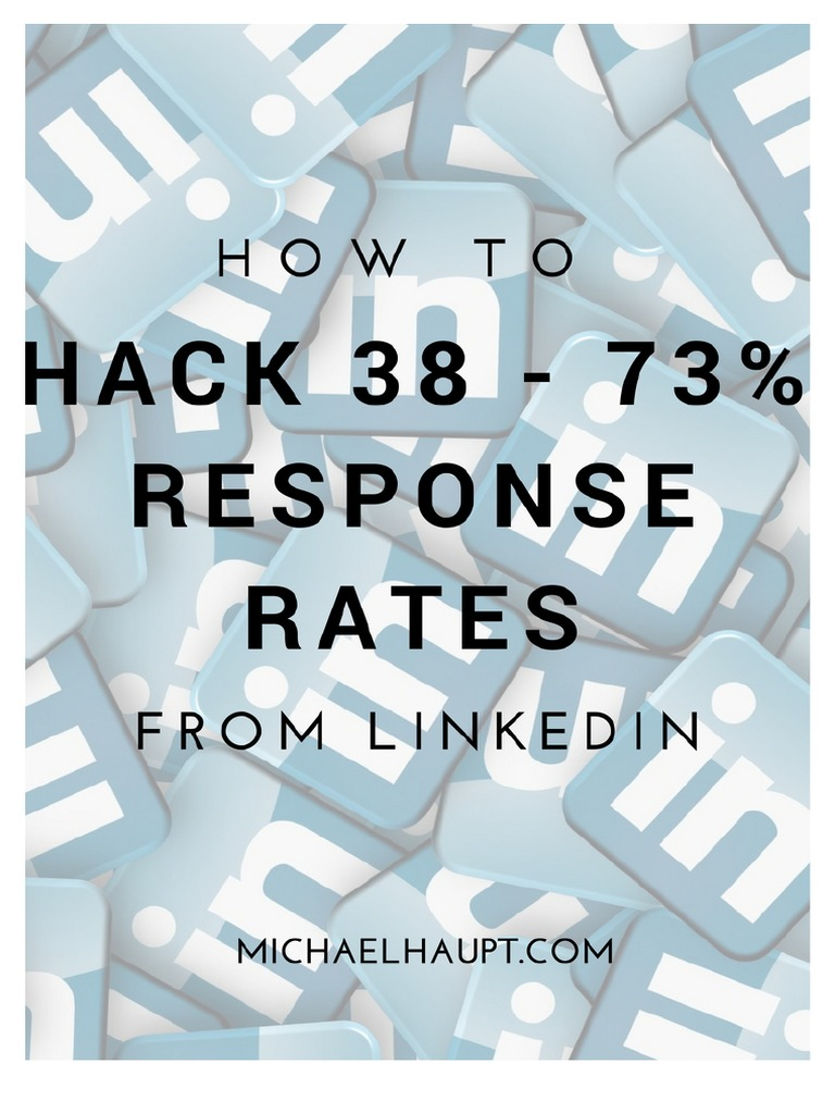 How to Hack 38 – 73% Response Rates from LinkedIn | Linked In