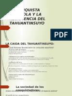 La Conquista Española y La Resistencia Del Tahuantinsuyo