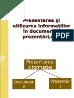 2-Prezentarea Si Utilizarea Informatiilor in Documente Prezentari