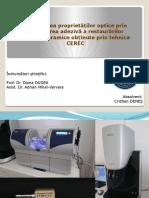 Modificarea Proprietatilor Optice Prin Cimentarea Adeziva a Restaurarilor Integral Ceramice Obtinute Prin Tehnica CEREC