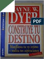 Wayne Dyer - Construye Tu Destino
