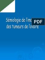 Sémiologie de L'Imagerie Des Tumeurs de L'Ovaire