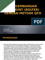 Pengembangan Bolpoint (Bolter) Dengan Metode Qfd