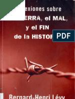 Levy Bernard Henri - Reflexiones Sobre La Guerra El Mal Y El Fin de La Historia